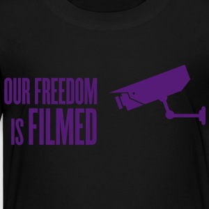 our freedom is filmed Kids' Shirts - Toddler Premium T-Shirt