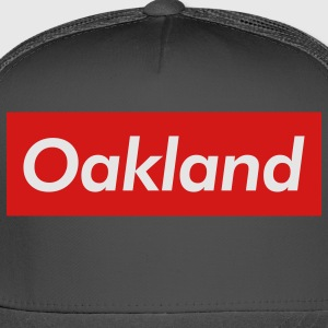 Oakland Reigns Supreme - Trucker Cap