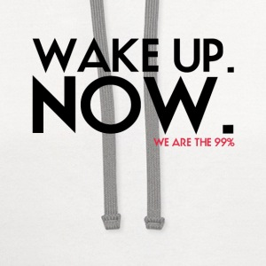Wake up. NOW. T-Shirt - Contrast Hoodie