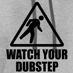 Watch Your Dubstep T-Shirts - Contrast Hoodie