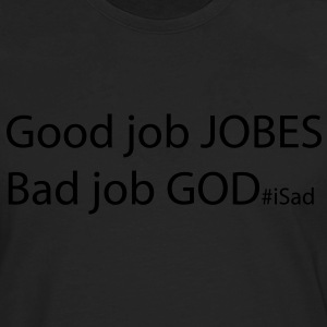 God Job vs Good Jobs - Steve Jobs tribute Kids' Shirts - Men's Premium Long Sleeve T-Shirt