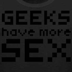 Computer humor- GEEKS HAVE MORE SEX T-Shirts - Men's Premium Tank