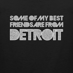 Some of My Best Friends T-Shirts - Men's Premium Tank