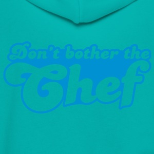 don't bother the chef Women's T-Shirts - Unisex Fleece Zip Hoodie by American Apparel