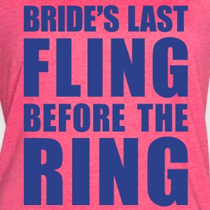 Bride's Last Fling Before The Ring - Women's Vintage Sport T-Shirt