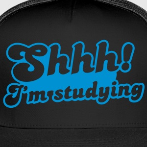 shhh! I'm studying Long Sleeve Shirts - Trucker Cap