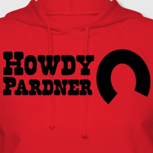 howdy pardner partner welcome! T-Shirts - Women's Hoodie