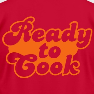 ready to cook Hoodies - Men's T-Shirt by American Apparel