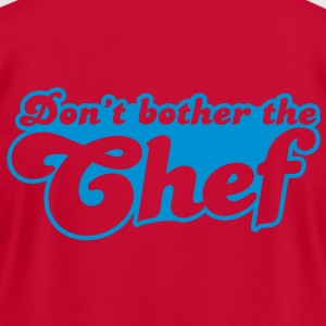 don't bother the chef Hoodies - Men's T-Shirt by American Apparel