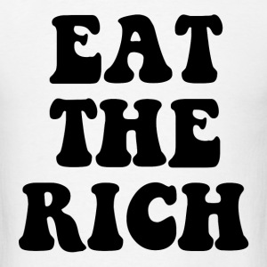 Eat The Rich Occupy Wall Street Hoodies - Men's T-Shirt