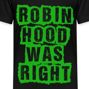 Robin Hood Was Right Occupy Protests Kids' Shirts - Toddler Premium T-Shirt