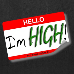 Hello I'm HIGH! Hoodie - Tote Bag