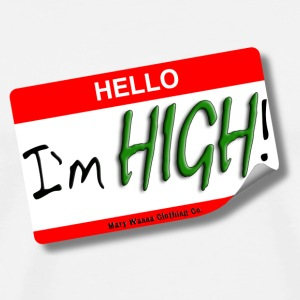 Hello I'm HIGH! Buttons - Men's Premium T-Shirt