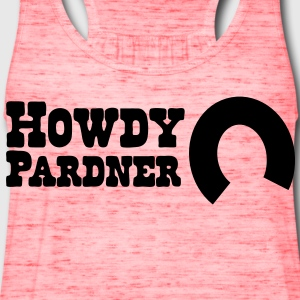 howdy pardner partner welcome! T-Shirts - Women's Flowy Tank Top by Bella