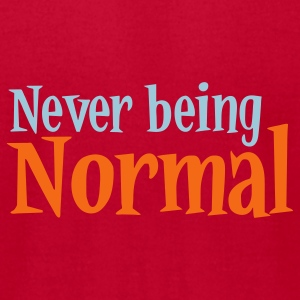 NEVER BEING NORMAL Baby Bodysuits - Men's T-Shirt by American Apparel