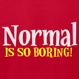 NORMAL IS SO BORING! Baby Bodysuits - Men's T-Shirt by American Apparel