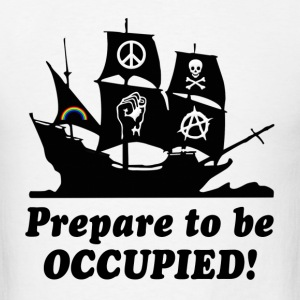 Prepare to be Occupied Pirate Hoodies - Men's T-Shirt