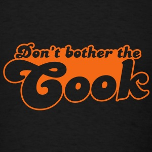don't bother the cook Caps - Men's T-Shirt