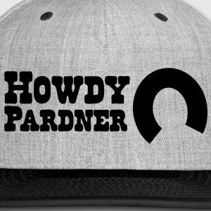 howdy pardner partner welcome! Women's T-Shirts - Snap-back Baseball Cap