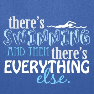 Swimming is Everything Long Sleeve Shirts - Tote Bag