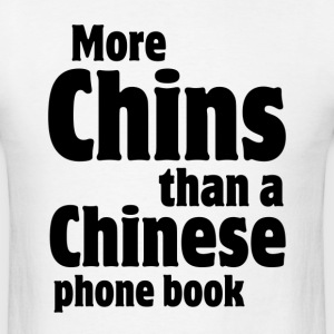 More Chins Than a Chinese Phone Book Fat Hoodies - Men's T-Shirt