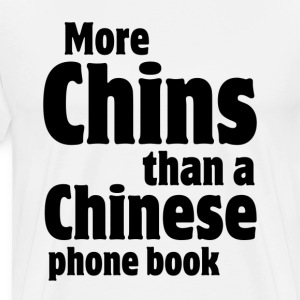 More Chins Than a Chinese Phone Book Fat Hoodies - Men's Premium T-Shirt