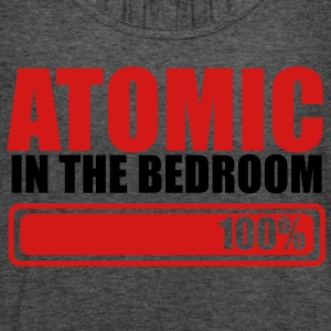 ATOMIC IN THE BEDROOM 100% one hundred percent T-Shirts - Women's Flowy Tank Top by Bella