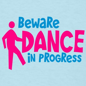 beware dance in progress- DANCING HUMOR Baby Bodysuits - Men's T-Shirt