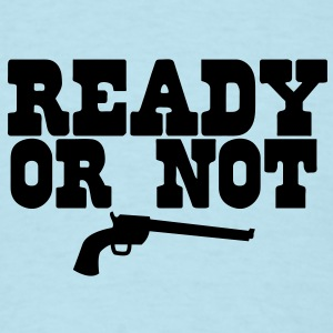 READY OR NOT Baby Bodysuits - Men's T-Shirt