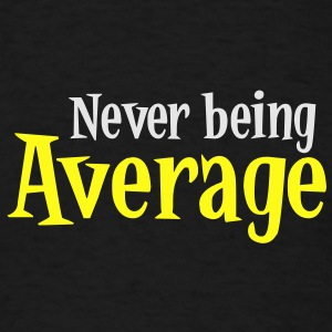 Never being Average Baby Bodysuits - Men's T-Shirt