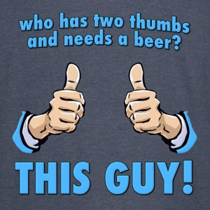Who Has Two Thumbs and Needs A Beer? Hoodies - Vintage Sport T-Shirt