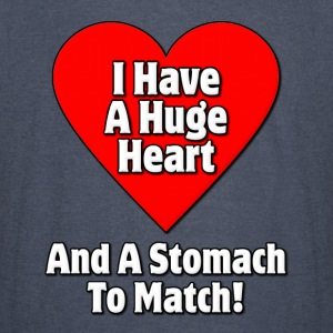 I Have A Huge Heart And A Stomach To Match Fat Hoodies - Vintage Sport T-Shirt