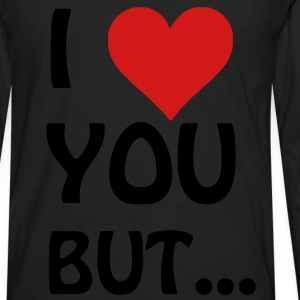 I love you but ... I heart Women's T-Shirts - Men's Premium Long Sleeve T-Shirt
