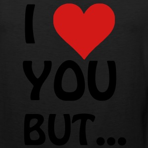 I love you but ... I heart Hoodies - Men's Premium Tank