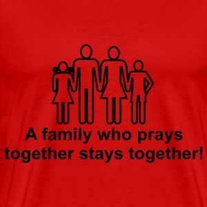 A Family Who Prays Together Stays Together - Men's Premium T-Shirt