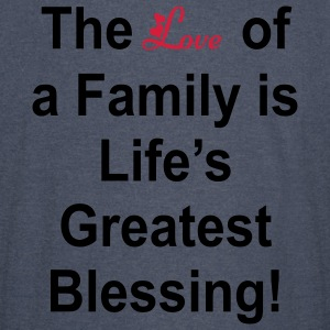 The Love Of A Family is Life's Greatest Blessing! - Vintage Sport T-Shirt