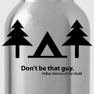 Don't be that guy (Shirt) - Water Bottle