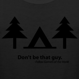 Don't be that guy (Shirt) - Men's Premium Tank