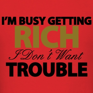 I'M BUSY GETTING RICH Hoodies - Men's T-Shirt