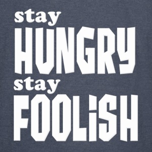 Stay Hungry, Stay Foolish Steve Jobs Quote Hoodies - Vintage Sport T-Shirt