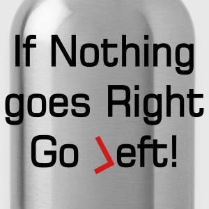 quote about going left Hoodies - Water Bottle