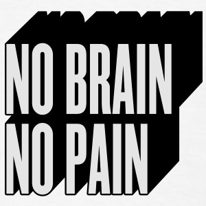 no brain no pain Buttons - Men's T-Shirt