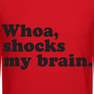 Whoa, Shocks My Brain - Crewneck Sweatshirt