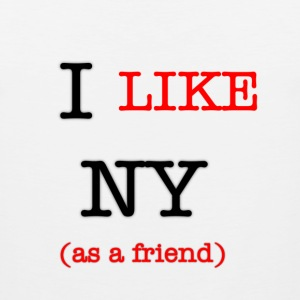 I Like NY (as a Friend) T-Shirts - Men's Premium Tank