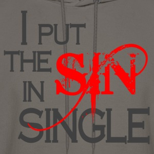 I Put The Sin In Single - Men's Hoodie