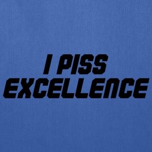 I Piss Excellence - Tote Bag