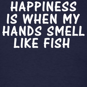 HAPPINESS IS WHEN MY HANDS SMELL LIKE FISH Long Sleeve Shirts - Men's T-Shirt