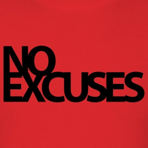 No Excuses Gym Motivation Hoodies - Men's T-Shirt