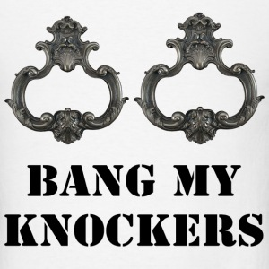 Bang My Knockers Hoodies - Men's T-Shirt
