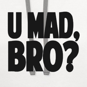 You Mad Bro? T-Shirts - Contrast Hoodie